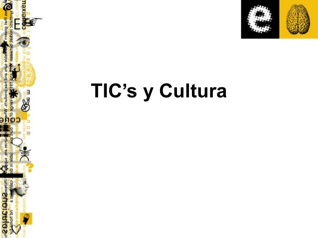 TIC's y Cultura