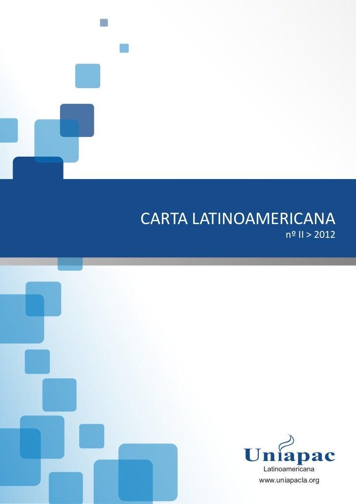 CARTA LATINOAMERICANA                   nº II > 2012            www.uniapacla.org