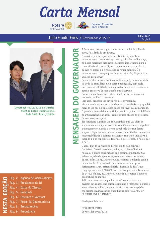 Governador 2015/2016 do Distrito 4680 de Rotary International Iedo Guido Fries / Enilda MENSAGEMDOGOVERNADOR A 14 anos atr...