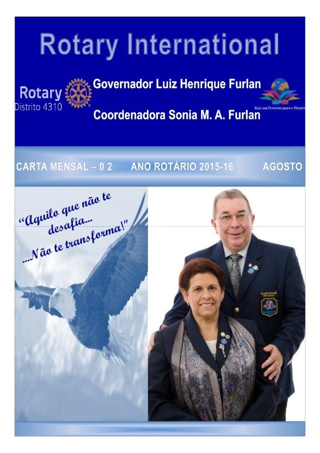 MENSAGEM DO PRESIDENTE DE RI GOVERNADOR 2015-16 Luiz Henrique Furlan VICE-GOVERNADOR 2015-16 Marco Antonio Colenci CONSELH...