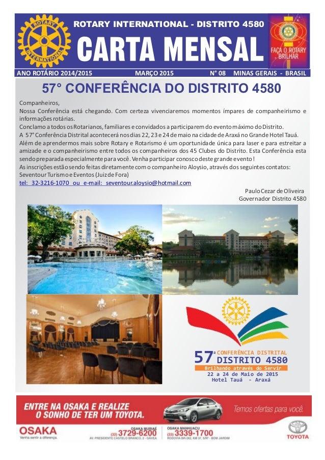 ROTARY INTERNATIONAL - DISTRITO 4580 ANO ROTÁRIO 2014/2015 MARÇO 2015 N° 08 MINAS GERAIS - BRASIL Companheiros, Nossa Conf...