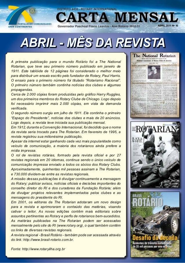 ABRIL - MÊS DA REVISTA ABRIL 2011 No 10 ABRIL - MÊS DA REVISTA A primeira publicação para o mundo Rotário foi a The Nation...