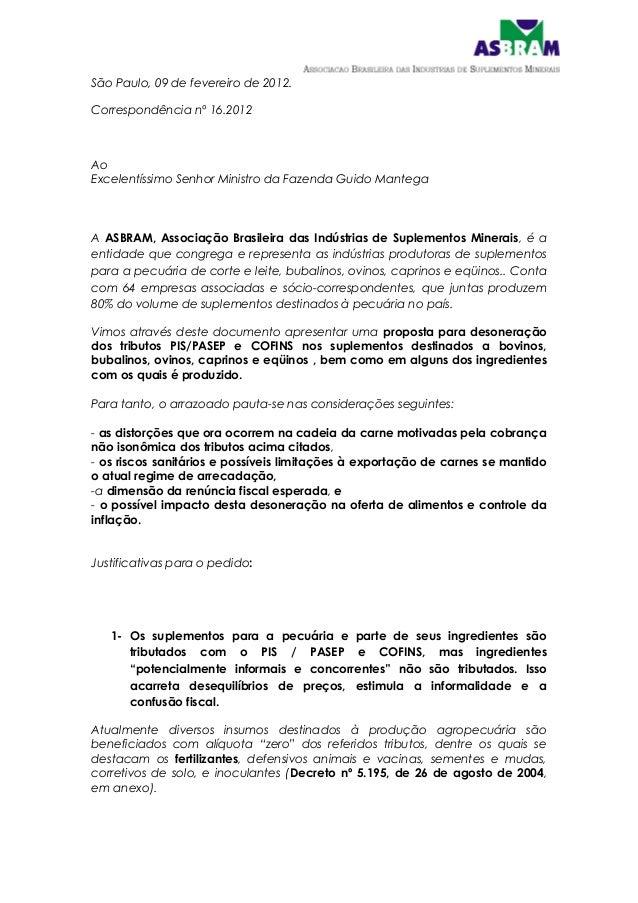 São Paulo, 09 de fevereiro de 2012.Correspondência nº 16.2012AoExcelentíssimo Senhor Ministro da Fazenda Guido MantegaA AS...