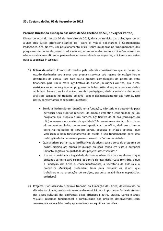 São Caetano do Sul, 06 de fevereiro de 2013Prezado Diretor da Fundação das Artes de São Caetano do Sul, Sr.Vagner Perton,D...