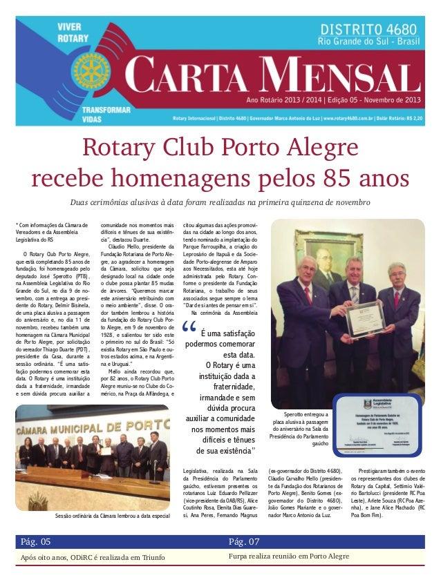 Rotary Club Porto Alegre recebe homenagens pelos 85 anos Duas cerimônias alusivas à data foram realizadas na primeira quin...