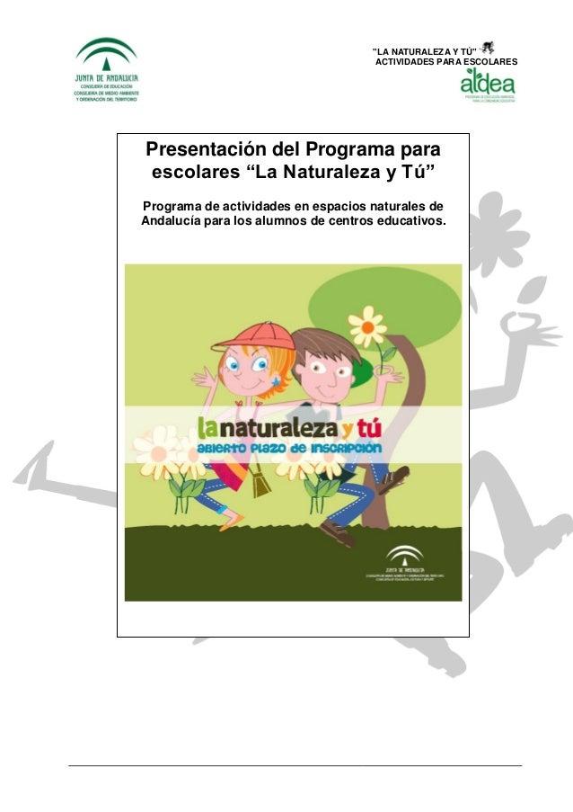 """""""LA NATURALEZA Y TÚ"""" ACTIVIDADES PARA ESCOLARES Presentación del Programa para escolares """"La Naturaleza y Tú"""" Programa de ..."""