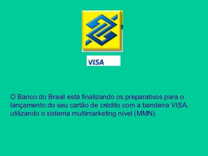 O Banco do Brasil está finalizando os preparativos para o lançamento do seu cartão de crédito com a bandeira VISA, utiliza...