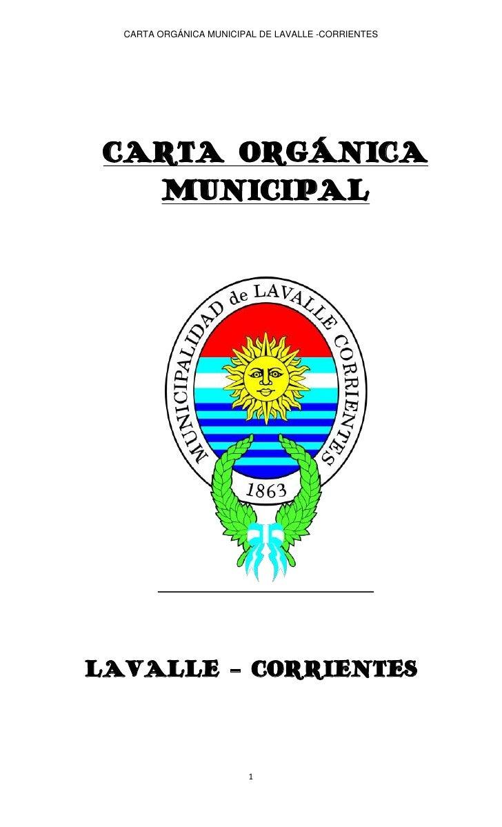 CARTA ORGÁNICA MUNICIPAL DE LAVALLE -CORRIENTES CARTA ORGÁNICA   MUNICIPALLAVALLE - CORRIENTES                         1