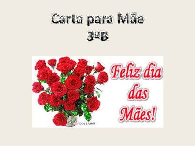 São Paulo, 12 de maio de 2013 Querida mamãe Você é a mãe mais bonita do mundo Você é a mais bela de todas Assinado: Allan ...