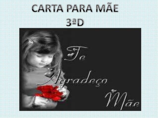São Paulo,12 de maio de 2013 Eu te amo muito Quero te desejar muitas felicidades e saúde Você e a melhor mãe do mundo beij...