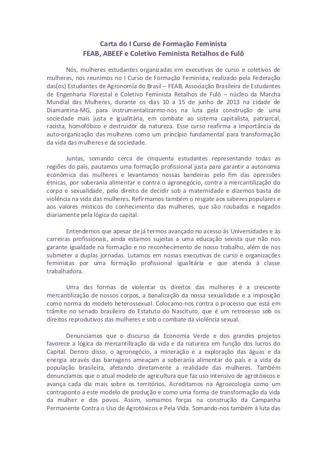 Carta do I Curso de Formação Feminista FEAB, ABEEF e Coletivo Feminista Retalhos de Fulô Nós, mulheres estudantes organiza...