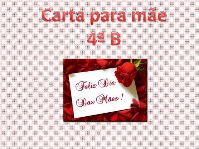 São Paulo, 12 de maio de 2013 Mamãe, você é a melhor mãe do universo inteirinho. Você foi a primeira pessoa a me ver e mui...