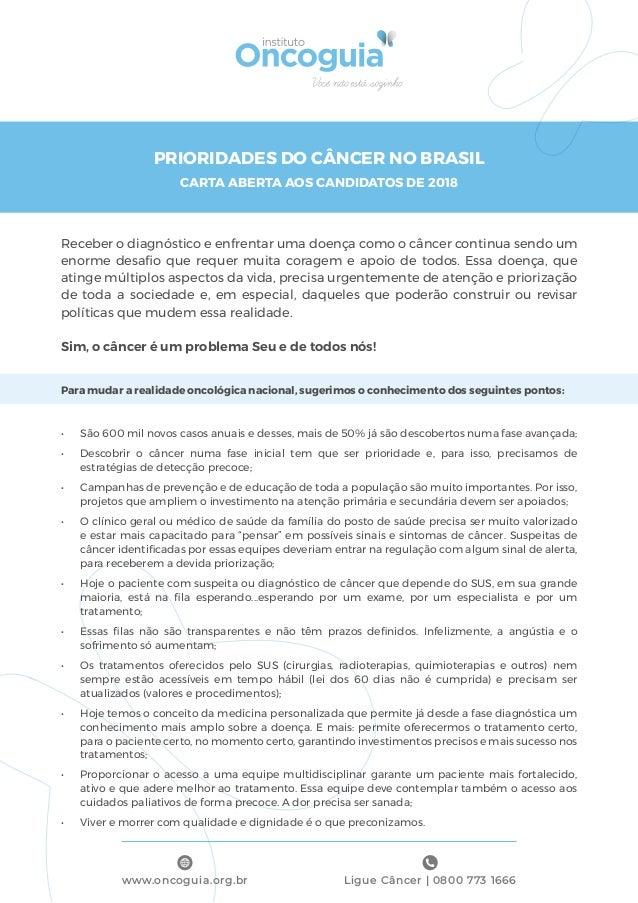 Ligue Câncer | 0800 773 1666www.oncoguia.org.br PRIORIDADES DO CÂNCER NO BRASIL CARTA ABERTA AOS CANDIDATOS DE 2018 Recebe...