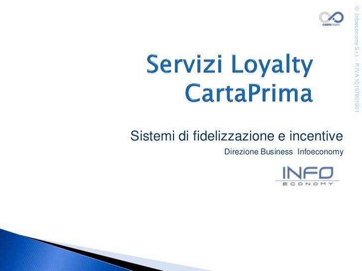 © Infoeconomy S.r.l. - P.IVA 10197901001Sistemi di fidelizzazione e incentive                Direzione Business Infoeconomy