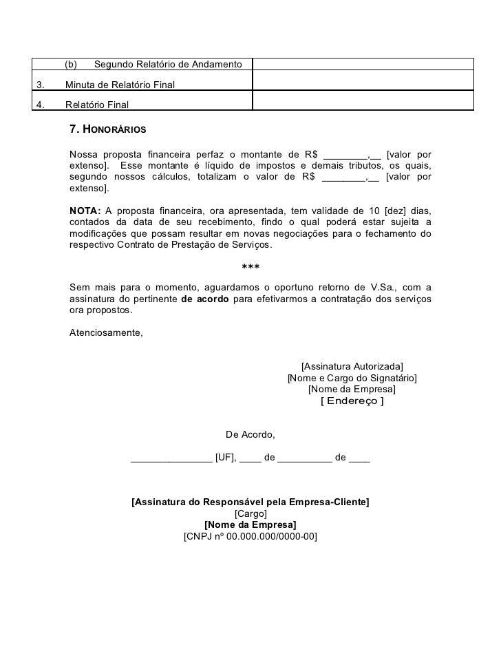 (b)   Segundo Relatório de Andamento3.   Minuta de Relatório Final4.   Relatório Final      7. HONORÁRIOS      Nossa propo...