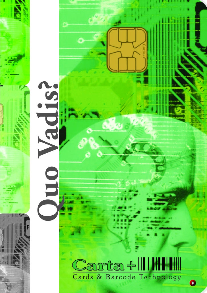 Quo Vadis?     F                      Carta +                  Cards & Barcode Technology