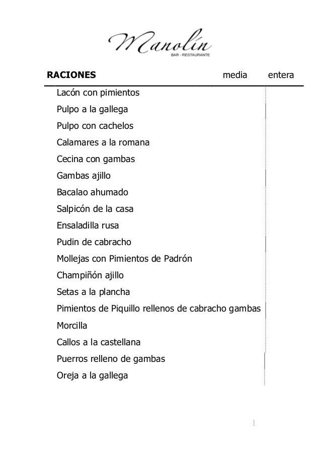 1 RACIONES media entera Lacón con pimientos Pulpo a la gallega Pulpo con cachelos Calamares a la romana Cecina con gambas ...