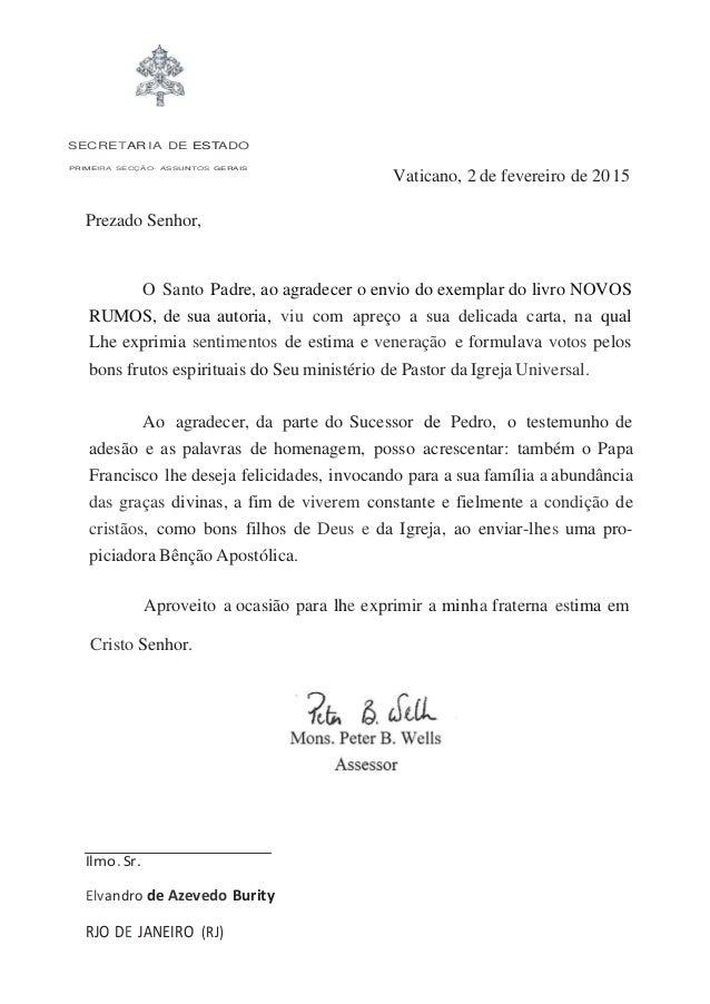 SECRETAR IA DE ESTADO PRIMEIRA SECÇÃO· ASSU NTOS GERAIS Vaticano, 2 de fevereiro de 2015 Prezado Senhor, O Santo Padre, ao...