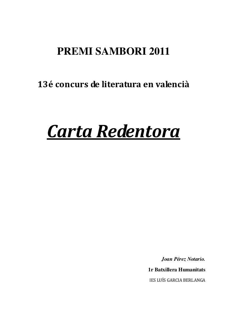 PREMI SAMBORI 201113é concurs de literatura en valencià  Carta Redentora                                Joan Pérez Notario...