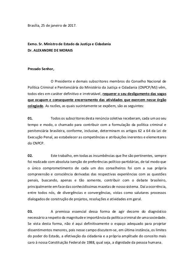 Brasília, 25 de janeiro de 2017. Exmo. Sr. Ministro de Estado da Justiça e Cidadania Dr. ALEXANDRE DE MORAIS Prezado Senho...