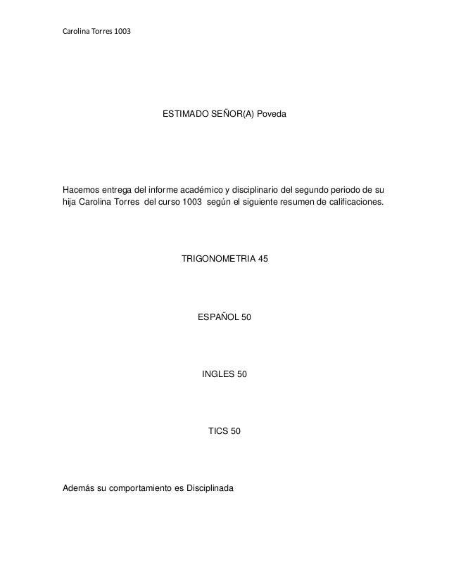 Carolina Torres 1003 ESTIMADO SEÑOR(A) Poveda Hacemos entrega del informe académico y disciplinario del segundo periodo de...