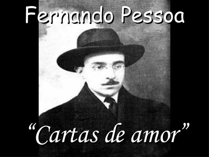 """Frecklefaced Fernando Pessoa """" Cartas de amor"""""""