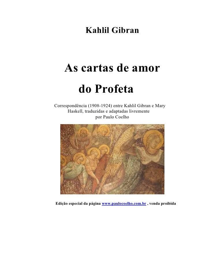 Kahlil Gibran        As cartas de amor             do Profeta Correspondência (1908-1924) entre Kahlil Gibran e Mary      ...