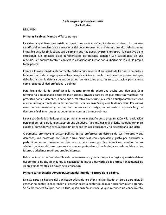 Cartas a quien pretende enseñar (Paulo Freire) RESUMEN: Primeras Palabras: Maestra –Tía: La trampa La valentía que tiene q...