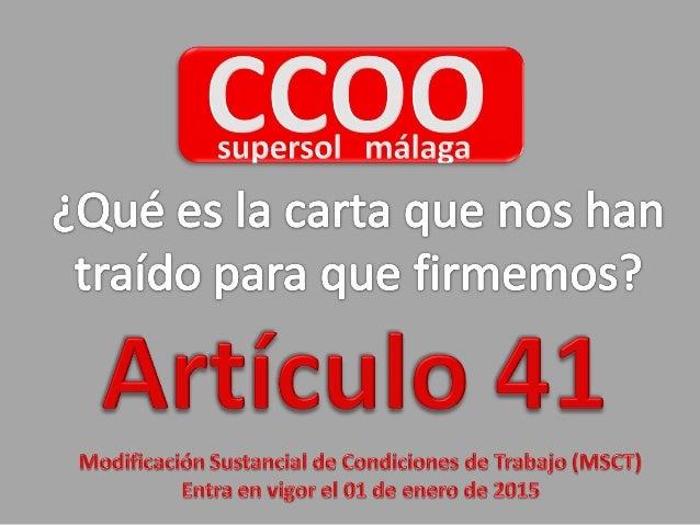 ¿Qué es la carta que nos han traído para que firmemos?   Artículo 41  Modificación sustancial de Condiciones de Trabajo (M...