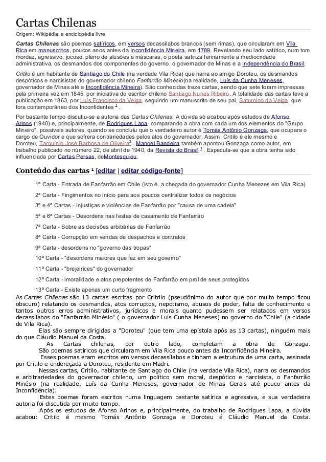 Cartas Chilenas Origem: Wikipédia, a enciclopédia livre. Cartas Chilenas são poemas satíricos, em versos decassílabos bran...