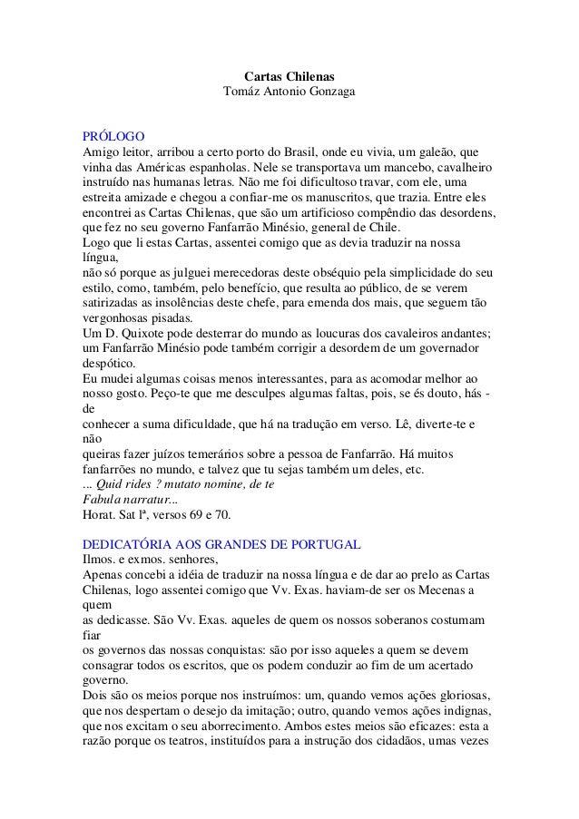 Cartas Chilenas                          Tomáz Antonio GonzagaPRÓLOGOAmigo leitor, arribou a certo porto do Brasil, onde e...