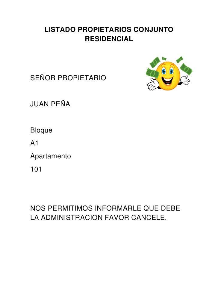 LISTADO PROPIETARIOS CONJUNTO RESIDENCIAL<br />4120515288290<br />SEÑOR PROPIETARIO<br />JUAN PEÑA<br />Bloque<br />A1<br ...