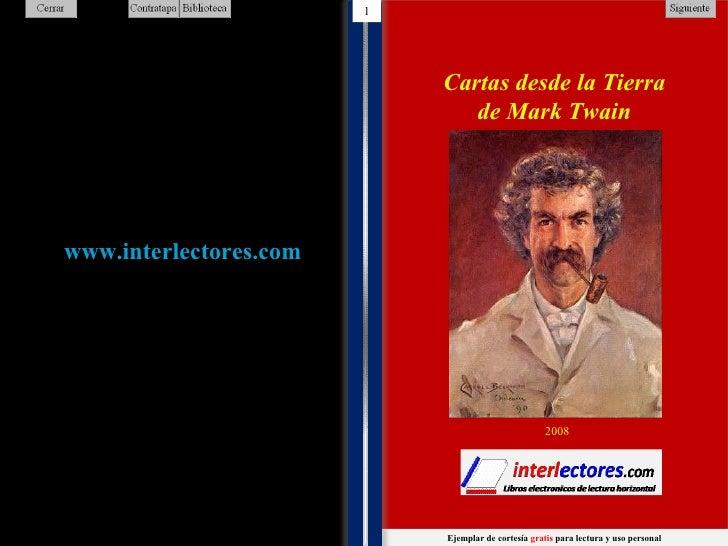 1 1 1 Cartas desde la Tierra de Mark Twain Ejemplar de cortesía  gratis  para lectura y uso personal 2008 1 1 1 1 1 1 1 1 ...