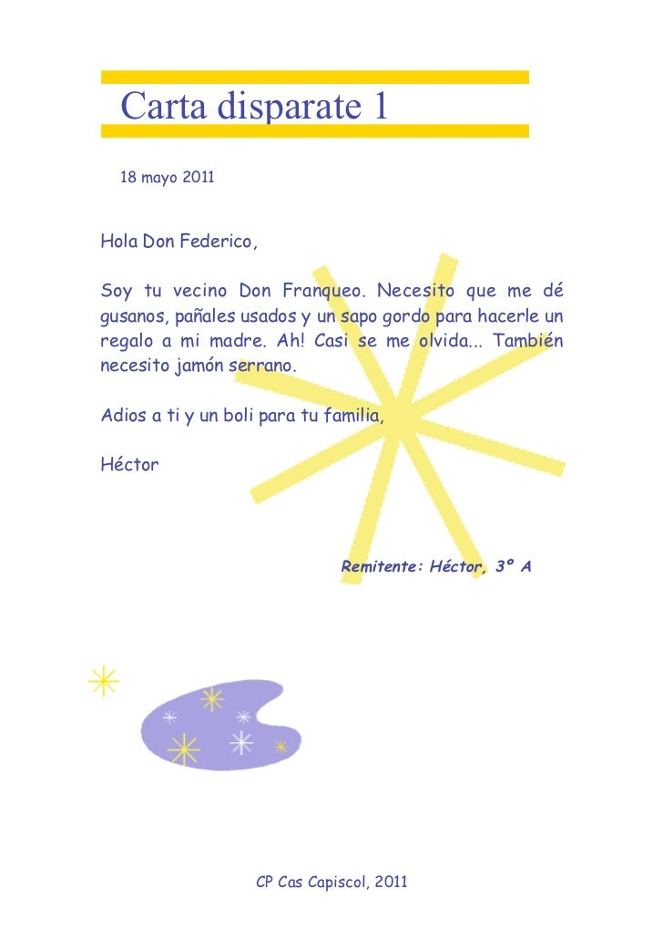 Carta disparate 1  18 mayo 2011Hola Don Federico,Soy tu vecino Don Franqueo. Necesito que me dégusanos, pañales usados y u...