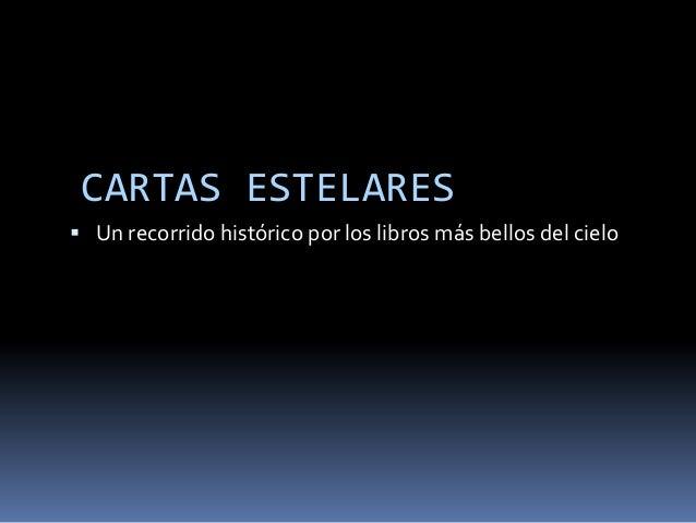 CARTAS ESTELARES Un recorrido histórico por los libros más bellos del cielo