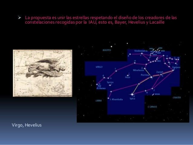  La propuesta es unir las estrellas respetando el diseño de los creadores de las     constelaciones recogidas por la IAU,...