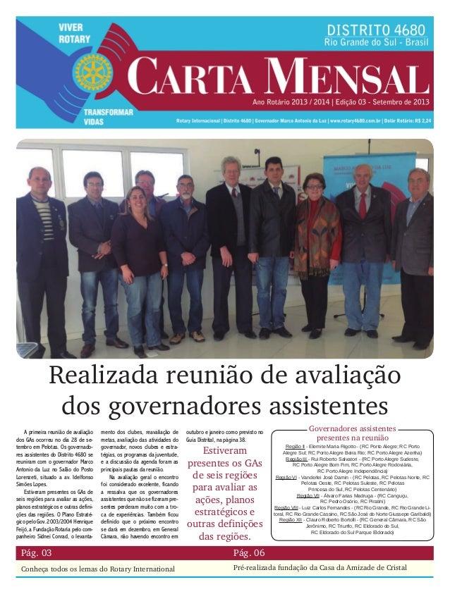 Realizada reunião de avaliação dos governadores assistentes A primeira reunião de avaliação dos GAs ocorreu no dia 28 de s...
