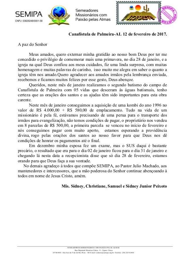 Canafístula de Palmeira-AL 12 de fevereiro de 2017. A paz do Senhor Meus amados, quero externar minha gratidão ao nosso bo...