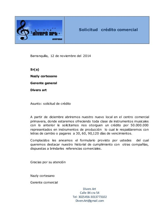 Solicitud crédito comercial  Barranquilla, 12 de noviembre del 2014  Divers Art  Calle 84 cra 54  Tel: 3025456-3013773102 ...