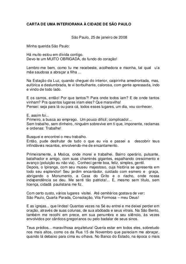 CARTA DE UMA INTERIORANA À CIDADE DE SÃO PAULO  São Paulo, 25 de janeiro de 2008 Minha querida São Paulo: Há muito estou e...