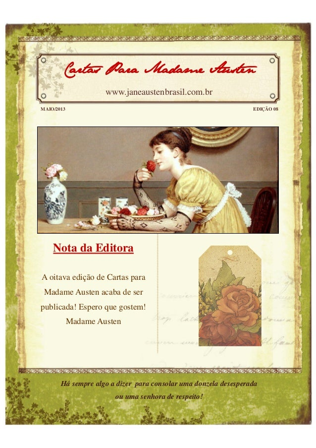 Nota da EditoraA oitava edição de Cartas paraMadame Austen acaba de serpublicada! Espero que gostem!Madame AustenMAIO/2013...