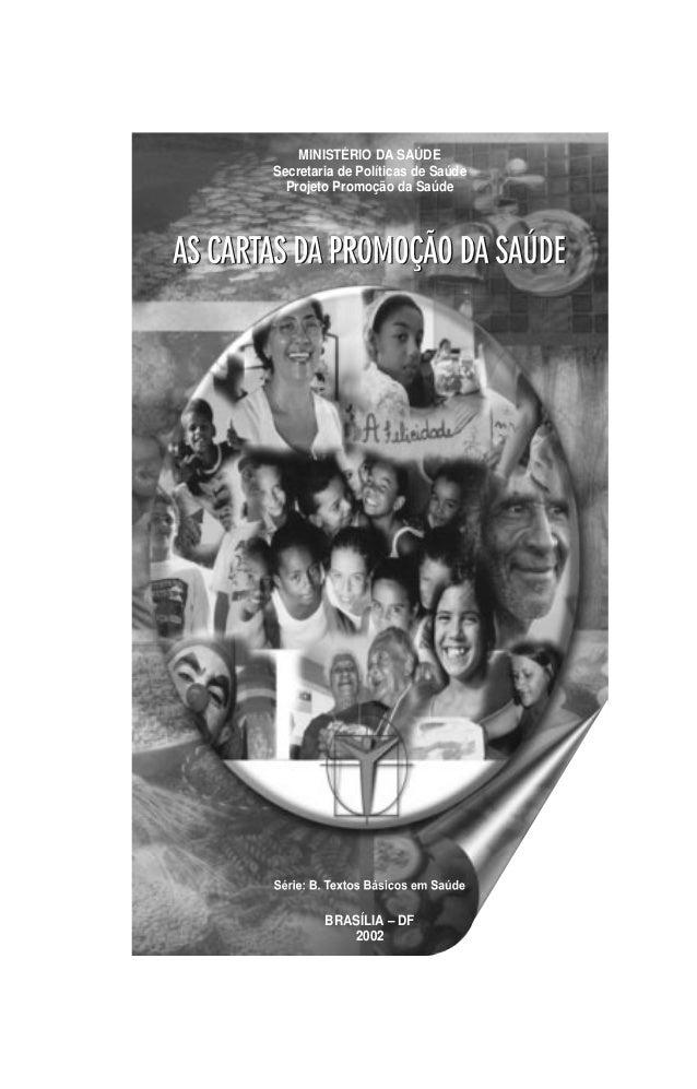 MINISTÉRIO DA SAÚDE Secretaria de Políticas de Saúde Projeto Promoção da Saúde BRASÍLIA – DF 2002