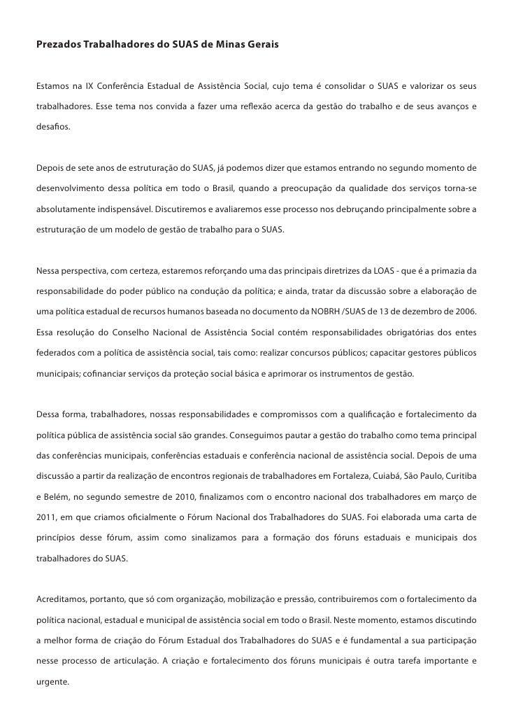 Prezados Trabalhadores do SUAS de Minas GeraisEstamos na IX Conferência Estadual de Assistência Social, cujo tema é consol...