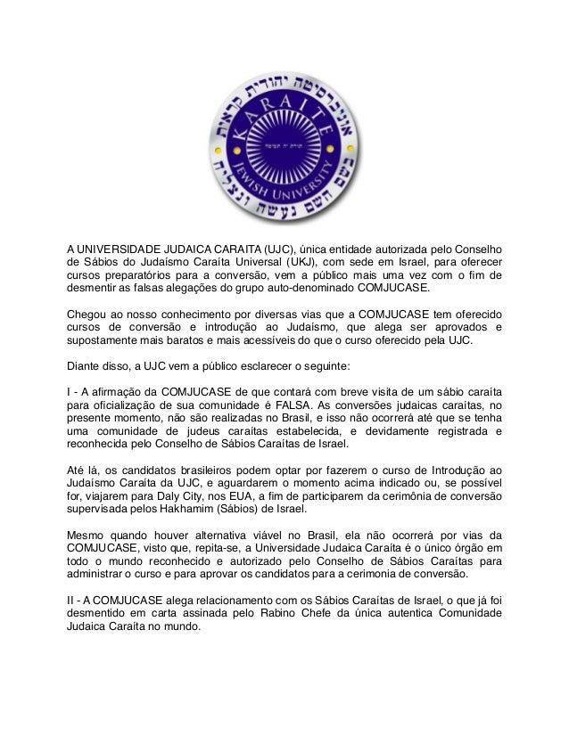 A UNIVERSIDADE JUDAICA CARAITA (UJC), única entidade autorizada pelo Conselho de Sábios do Judaísmo Caraíta Universal (UKJ...