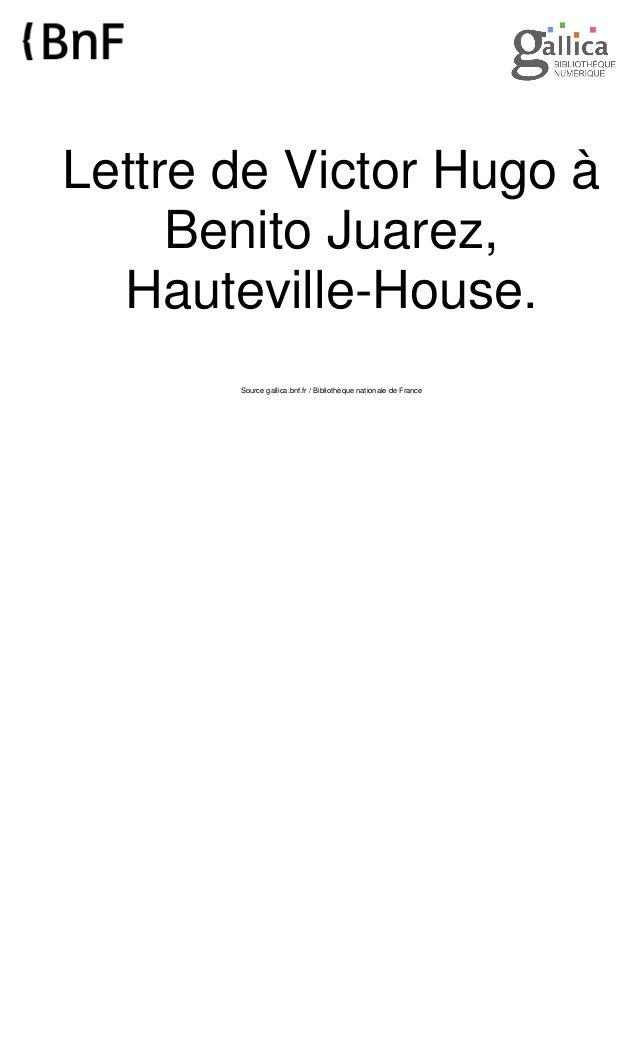 Lettre de Victor Hugo à Benito Juarez, Hauteville-House. Source gallica.bnf.fr / Bibliothèque nationale de France