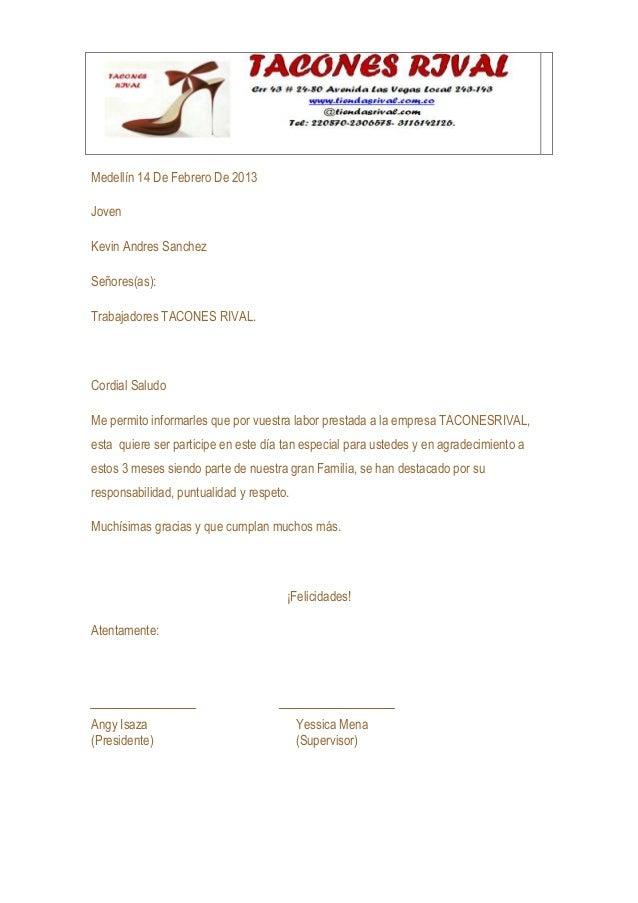 Medellín 14 De Febrero De 2013JovenKevin Andres SanchezSeñores(as):Trabajadores TACONES RIVAL.Cordial SaludoMe permito inf...