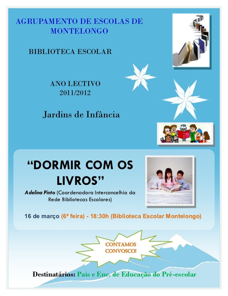 AGRUPAMENTO DE ESCOLAS DE      MONTELONGO  BIBLIOTECA ESCOLAR           ANO LECTIVO             2011/2012        Jardins d...