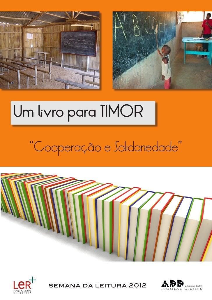 """Um livro para TIMOR  """"Cooperação e Solidariedade""""     semana da leitura 2012"""