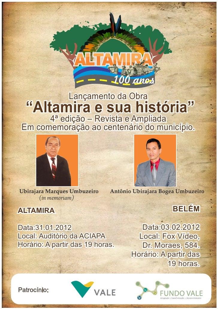 """Lançamento da Obra  """"Altamira e sua história""""       4ª edição – Revista e Ampliada Em comemoração ao centenário do municíp..."""