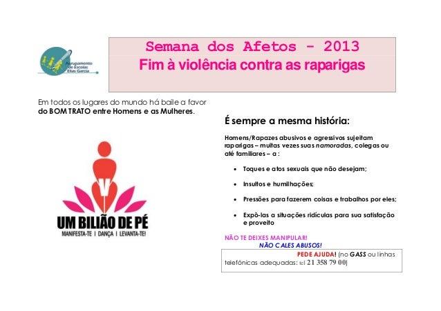 Semana dos Afetos - 2013                           Fim à violência contra as raparigasEm todos os lugares do mundo há bail...